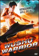 Wushu Warrior - Alain DesRochers