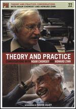 Theory and Practice: Conversations with Noam Chomsky and Howard Zinn -