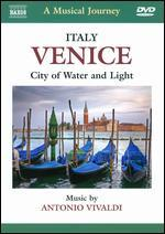 A Musical Journey: Venice, Italy - City of Water and Light