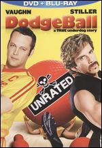 Dodgeball: A True Underdog Story [Unrated] [2 Discs] [Blu-ray/DVD]