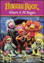 Fraggle Rock-Where It All Began