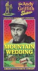 The Andy Griffith Show: Mountain Wedding