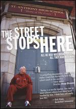 The Street Stops Here