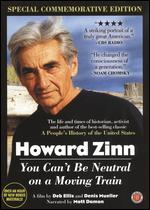 Howard Zinn: You Can't Be Neutral on a Moving Train [Special Commemorative Edition] - Deb Ellis; Denis Mueller