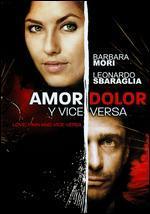 Amor, Dolor Y Viceversa [Dvd]