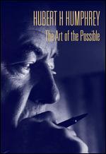 Hubert H. Humphrey: The Art of the Possible