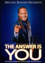 Michael Bernard Beckwith: The Answer Is You
