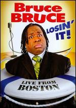 Bruce Bruce: Losin' It! - Live from Boston