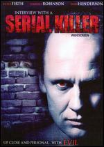 Interview With a Serial Killer - Chris Jones