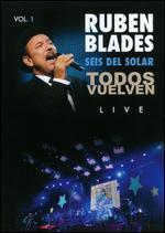 Ruben Blades/Seis del Solar: Todos Vuelven Live, Vol. 1