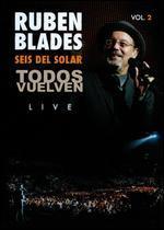 Ruben Blades/Seis del Solar: Todos Vuelven Live, Vol. 2