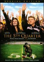 The 5th Quarter [WS]