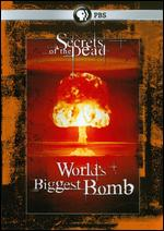 Secrets of the Dead: The World's Biggest Bomb -