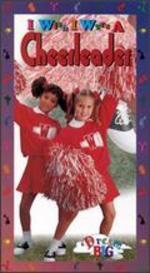 I Wish I Were a Cheerleader