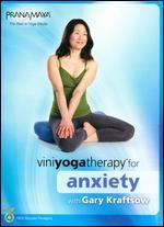 Gary Kraftsow: Viniyoga Therapy for Anxiety