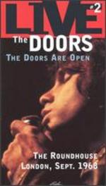 The Doors: the Doors Are Open-the Roundhouse, London