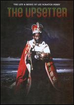 "The Upsetter: The Life & Music of Lee ""Scratch"" Perry"