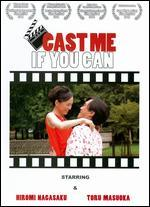 Cast Me If You Can