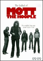 The Ballad of Mott the Hoople - Chris Hall; Mike Kerry