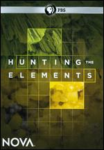 NOVA: Hunting the Elements - Alan Ritsko; Chris Schmidt
