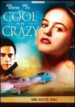 Cool & the Crazy