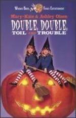Double, Double, Toil & Trouble