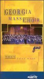 Georgia Mass Choir: They That Wait