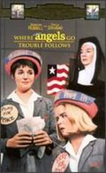 Where Angels Go Trouble Follows [Vhs]
