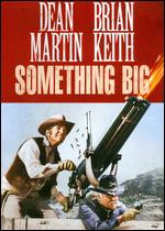 Something Big - Andrew V. McLaglen