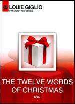 Louie Giglio: The Twelve Words of Christmas