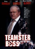 Teamster Boss: The Jackie Presser Story - Alastair Reid