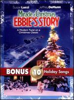 Miracle at Christmas: Ebbie's Story With Bonus Mp3s for Christmas