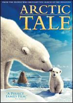 Arctic Tale - Adam Ravetch; Sarah Robertson