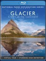 National Parks Exploration Series: Glacier - Crown of the Continent