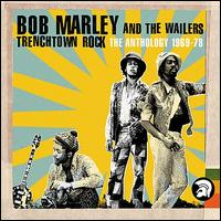 Trenchtown Rock: The Anthology 1969-78 - Bob Marley & The Wailers
