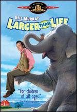 Larger Than Life - Howard Franklin
