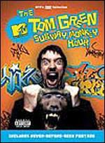 Tom Green Subway Monkey Hour
