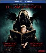 The ABCs of Death [2 Discs] [Blu-ray/DVD] - Adam Wingard; Adr�an Garc�a Bogliano; Anders Morgenthaler; Andrew Traucki; Angela Bettis; Banjong Pisanthanakun;...