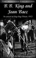 B.B. King and Joan Baez: Live at Sing Sing