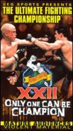 Ultimate Fighting Championship: Only One Can Be Champion XXII
