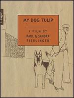 My Dog Tulip [Blu-ray] - Paul Fierlinger; Sandra Fierlinger