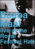 Baaba Maal: Live at the Royal Festival Hall