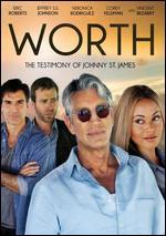 Worth: The Testimony of Johnny St. James