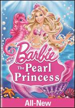 Barbie: The Pearl Princess - Terry Klassen; Zeke Norton