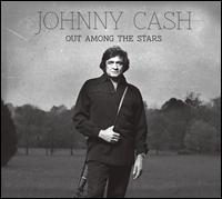 Out Among the Stars [Bonus Track] - Johnny Cash