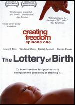 Creating Freedom Episode One: the Lottery of Birth