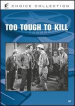 Too Tough to Kill