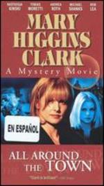 Mary Higgins Clark: All Around the Town [Vhs]