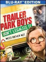 Trailer Park Boys: Don't Legalize It [Blu-Ray]