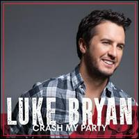 Crash My Party [Deluxe Edition] - Luke Bryan
